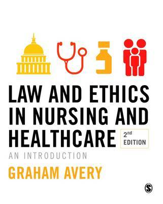 Law and Ethics in Nursing and Healthcare by Graham Avery