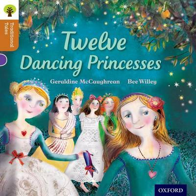 Oxford Reading Tree Traditional Tales: Level 8: Twelve Dancing Princesses by Geraldine McCaughrean