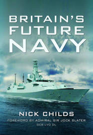 Britain's Future Navy by Nick Childs