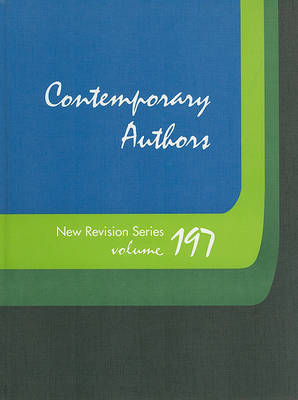 Contemporary Authors New Revision Series, Volume 197