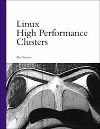 Linux High Performance Clusters by Alexander Vrenios