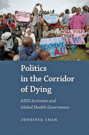 Politics in the Corridor of Dying by Jennifer Chan