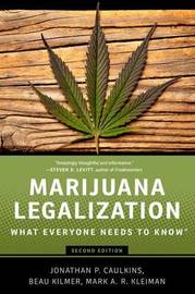 Marijuana Legalization by Jonathan P. Caulkins