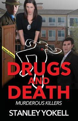 Drugs and Death by Stanley Yokell