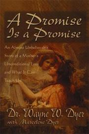 A Promise Is A Promise by Wayne W Dyer