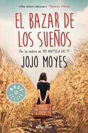 El bazar de los suenos by Jojo Moyes