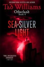 Sea of Silver Light by Tad Williams