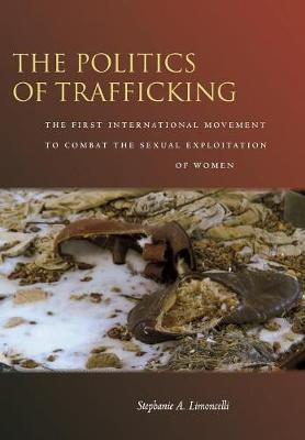 The Politics of Trafficking by Stephanie A. Limoncelli image