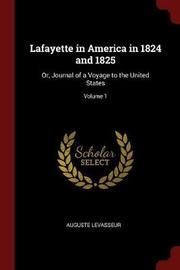 Lafayette in America in 1824 and 1825 by Auguste Levasseur image