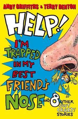 Help! I'm Trapped in My Best Friend's Nose by Andy Griffiths image