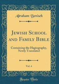 Jewish School and Family Bible, Vol. 4 by Abraham Benisch