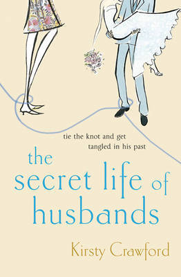 The Secret Life Of Husbands by Kirsty Crawford