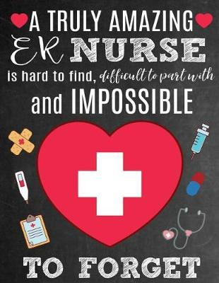 A Truly Amazing ER Nurse Is Hard To Find, Difficult To Part With And Impossible To Forget by Sentiments Studios