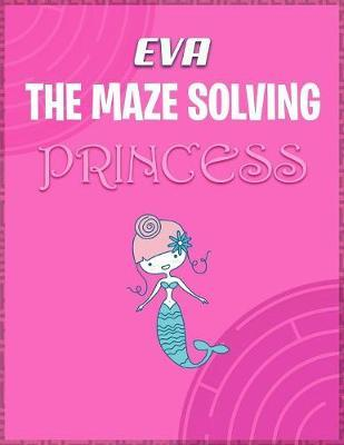 Eva the Maze Solving Princess by Doctor Puzzles image