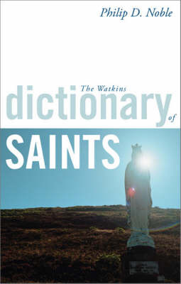 The Watkins Dictionary of Saints by Philip D Noble image