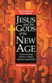 Jesus and the Gods of the New Age: Communicating Christ in Today's Spiritual Supermarket by Ross Clifford image