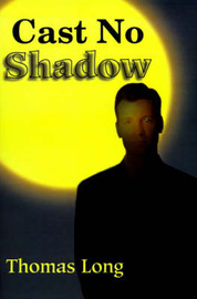 Cast No Shadow: The First Book of the Knowing by Thomas Long image