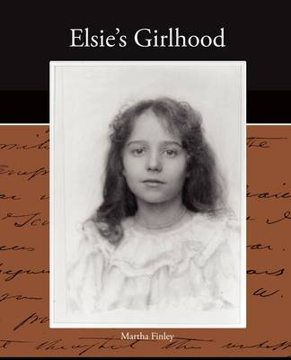 Elsie's Girlhood by Martha Finley image