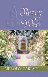 Ready to Wed by Melody Carlson image