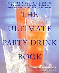 The Ultimate Party Drink Book by Bruce Weinstein