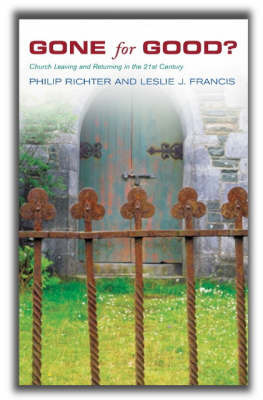 Gone for Good?: Church Leaving and Returning in the 21st Century by Revd Canon Leslie J. Francis