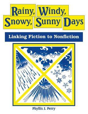 Rainy, Windy, Snowy, Sunny Days by Phyllis J Perry