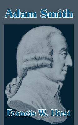 Adam Smith by Francis W Hirst image