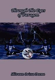 Through the Eyes of Paragon by Shivaun Orissa Deena image