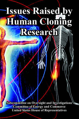 Issues Raised by Human Cloning Research by United States House of Representatives