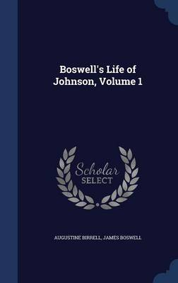 Boswell's Life of Johnson; Volume 1 by Augustine Birrell image