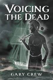 Voicing the Dead by Gary Crew