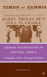 Liberal Nationalism in Central Africa by Giacomo Macola image
