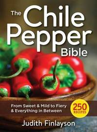 The Chile Pepper Bible by Judith Finlayson