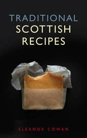 Traditional Scottish Recipes by Eleanor Cowan