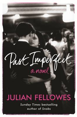 Past Imperfect by Julian Fellowes image