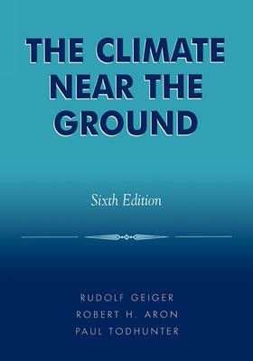 The Climate Near the Ground by Rudolf Geiger