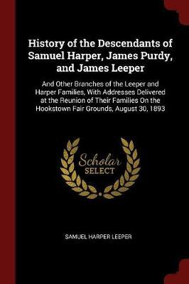 History of the Descendants of Samuel Harper, James Purdy, and James Leeper by Samuel Harper Leeper