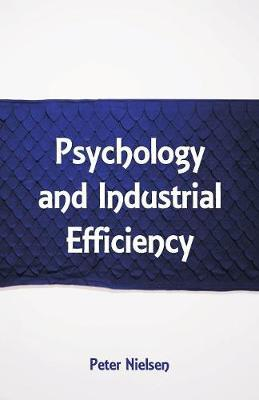 Psychology and Industrial Efficiency by Peter Nielsen image