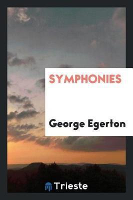 Symphonies by George Egerton image