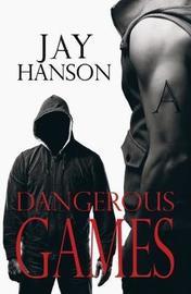 Dangerous Games by Jay Hanson