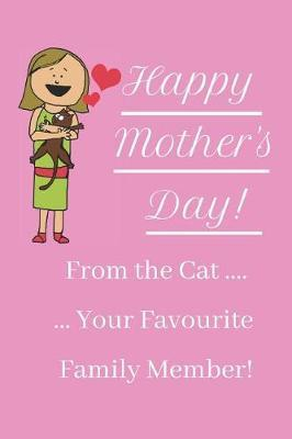 Happy Mother's Day! From The Cat ... Your Favourite Family Member! by Hmdusa Publications