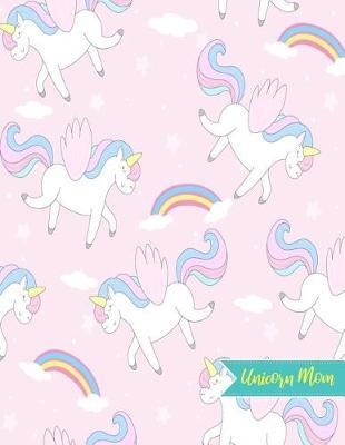Unicorn Mom by Elle Castillo