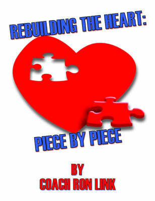 Rebuilding the Heart: Piece by Piece by Coach Ron Link image