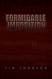 Formidable Imposition by Tim Johnson