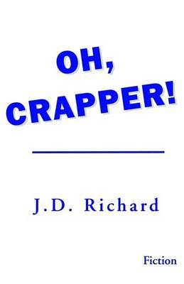 Oh, Crapper! by J.D. Richard image