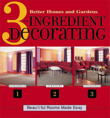 3 Ingredient Decorating by Better Homes & Gardens