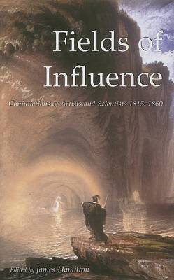 Fields of Influence: Conjunctions of Artists and Scientists, 1815-1860