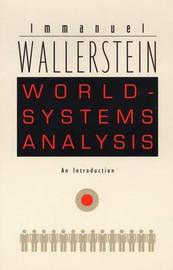 World-Systems Analysis by Immanuel Wallerstein
