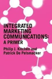 A Primer for Integrated Marketing Communications by Philip J Kitchen image