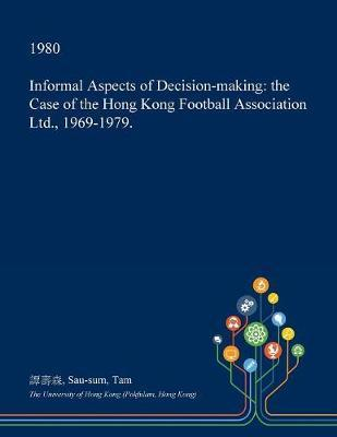 Informal Aspects of Decision-Making by Sau-Sum Tam